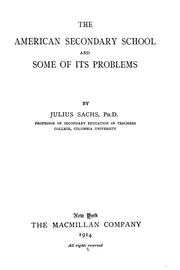 Cover of: The American secondary school and some of its problems | Sachs, Julius