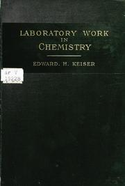 Cover of: Laboratory work in chemistry. | Edward Harrison Keiser
