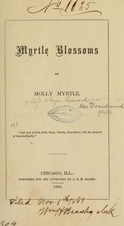 Cover of: Myrtle blossoms. | Agnes Leonard Scanland Hill