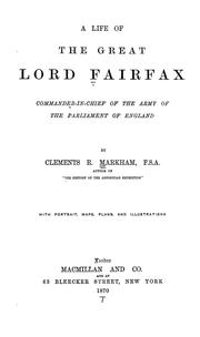Cover of: A life of the great Lord Fairfax: commander-in-chief of the army of the Parliament of England