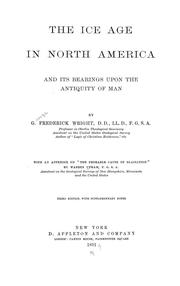 Cover of: ice age in North America and its bearings upon the antiquity of man | G. Frederick Wright