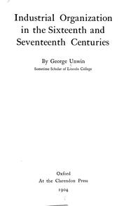 Cover of: Industrial organization in the sixteenth and seventeenth centuries
