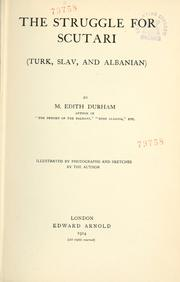 Cover of: The struggle for Scutari (Turk, Slav, and Albanian)