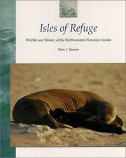 Cover of: Isles of Refuge: Wildlife and History of the Northwestern Hawaiian Islands (Latitude 20 Books)