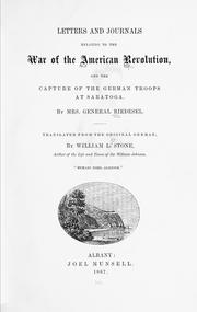 Cover of: Letters and journals relating to the war of the American Revolution, and the capture of the German troops at Saratoga | Riedesel, Friederike Charlotte Luise (von Massow) freifrau von