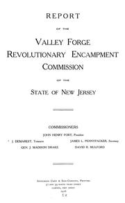 Cover of: Report of the Valley Forge revolutionary encampment commission of the state of New Jersey. | New Jersey. Valley Forge revolutionary encampment commission.