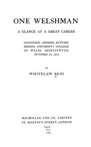Cover of: One Welshman: a glance at a great career; inaugural address, autumn session, University College of Wales, Aberystwyth, October 31, 1912
