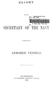 Cover of: Report of the Secretary of the Navy in relation to armored vessels. | United States. Navy Dept.