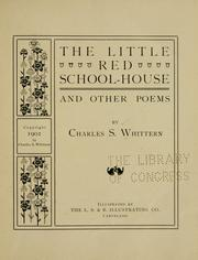Cover of: The little red school-house and other poems | Charles S. Whittern
