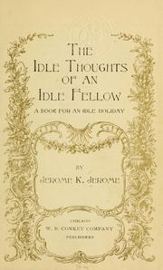 The Idle Thoughts of an Idle Fellow by Jerome Klapka Jerome