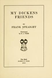 Cover of: My Dickens friends | Frank Speaight