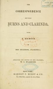 Cover of: The correspondence between Burns and Clarinda: With a memoir of Mrs. M'Lehose (Clarinda).