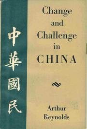 Cover of: Change and Challenge in China by Arthur Reynolds