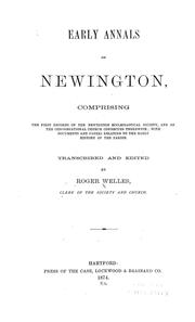 Cover of: Early Annals of Newington: Comprising the First Records of the Newington Ecclesiastical Society ..