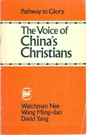 Cover of: Pathway to Glory: The Voice of China's Christians by Watchman Nee, Wang Ming-dao & David Yang