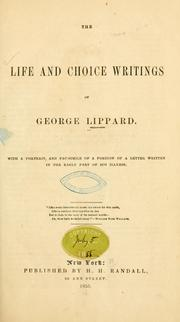 Cover of: The life and choice writings of George Lippard