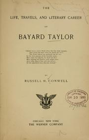 Cover of: The life, travels, and literary career of Bayard Taylor. | Russell Herman Conwell