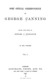 Cover of: Some official correspondence of George Canning [1821-1827]