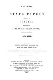 Calendar of the state papers relating to Ireland preserved in the Public Record Office by Great Britain. Public Record Office