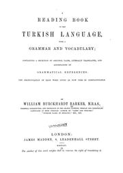 Cover of: Reading book of the Turkish language with a grammar and vocabulary | Barker, William Burckhardt.