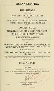 Ocean dumping by United States. Congress. House. Committee on Merchant Marine and Fisheries. Subcommittee on Oceanography.