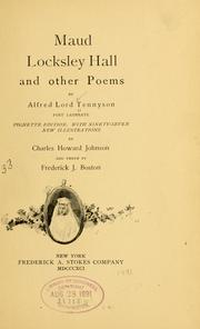 Cover of: Maud, Locksley hall, and other poems | Alfred, Lord Tennyson