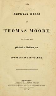 Cover of: The poetical works of Thomas Moore, including his melodies, ballads, etc. Complete in one volume