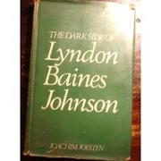 Cover of: The dark side of Lyndon Baines Johnson