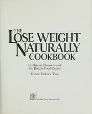 Cover of: The Lose Weight Naturally Cookbook