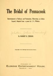Cover of: The bridal of Pennacook: entertainment in tableaux and pantomime, illustrating an Indian legend