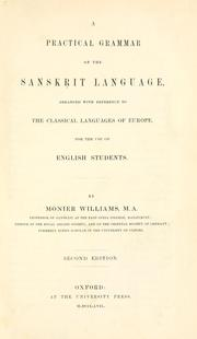 Cover of: A practical grammar of the Sanskrit language, arranged with reference to the classical languages of Europe, for the use of English students