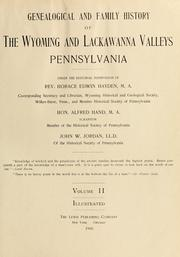 Cover of: Genealogical and family history of the Wyoming and Lackawanna Valleys, Pennsylvania | Horace Edwin Hayden