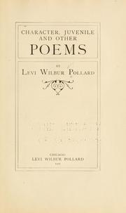 Cover of: Character, juvenile and other poems | Levi Wilbur Pollard