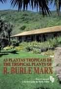 Cover of: As plantas tropicais de R. Burle Marx = by Harri Lorenzi