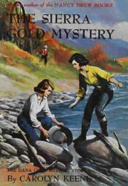 Cover of: The Sierra gold mystery | Carolyn Keene