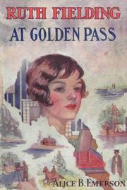 Cover of: Ruth Fielding at Golden Pass: or, The Perils of an Artificial Avalanche