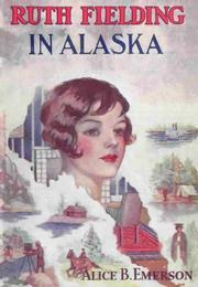 Cover of: Ruth Fielding in Alaska: or, The Girl Miners of Snow Mountain