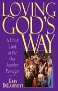 Cover of: Loving God's way | Gary DeLashmutt