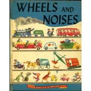 Cover of: Wheels and noises