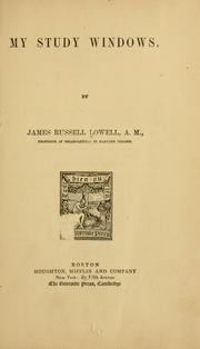 Cover of: My study windows. | James Russell Lowell