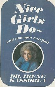 Cover of: Nice Girls Do and Now You Can Too | Irene Kassorla