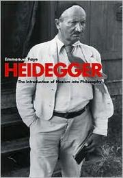 Cover of: Heidegger, the introduction of Nazism into philosophy in light of the unpublished seminars of 1933-1935