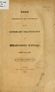 Cover of: A poem delivered on the anniversary of the Literary Fraternity of Waterville College, July 26, 1831. | Vose, Richard Hampton 1803-1864.