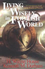 Cover of: Living wisely in a foolish world | H. Wayne House
