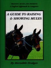 Cover of: A Guide to Raising and Showing Mules