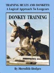 Cover of: Training mules and donkeys: a logical approach to longears