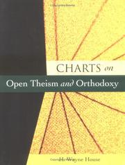 Cover of: Charts on Open Theism and Orthodoxy | H. Wayne House