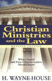 Christian Ministries and the Law by H. Wayne House