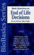 Basic Questions on End of Life Decisions: How Do We Know What Is Right?