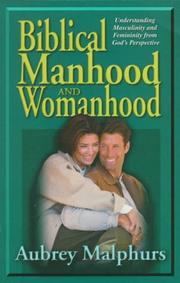Cover of: Biblical manhood and womanhood | Aubrey Malphurs
